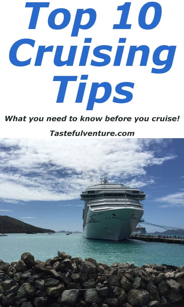 Top Ten Cruising Tips, what you need to know before you cruise! by Tastefulventure.com