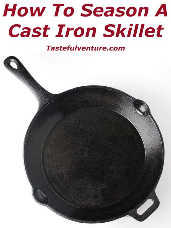 How to Season a Cast Iron Skillet, this is so easy and very important to do! | Tastefulventure.com