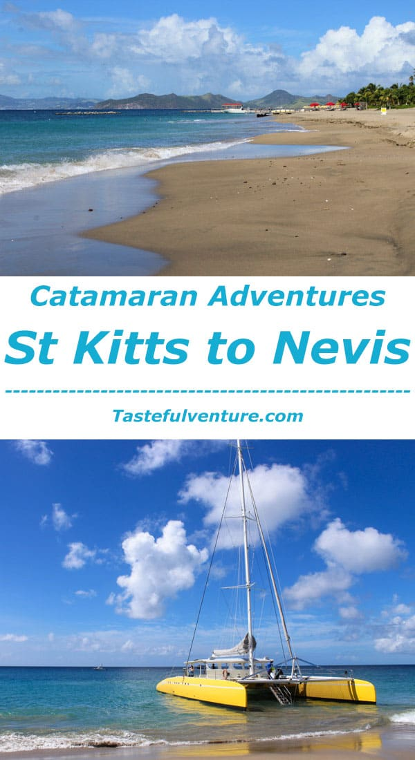 Catamaran Adventures St Kitts to Nevis, two islands with so much beauty! | Tastefulventure.com