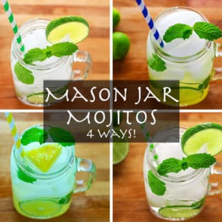 Mason Jar Mojitos – 4 Ways!