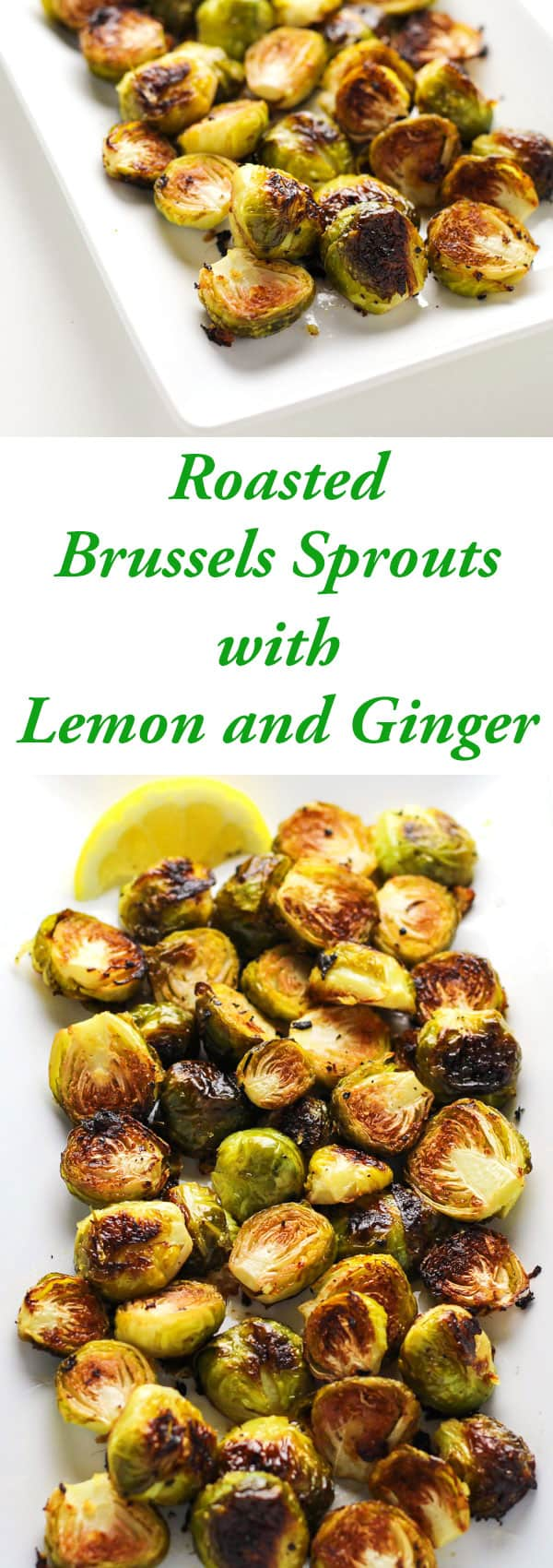 These Roasted Brussels Sprouts with Lemon and Ginger are so flavorful! This is a super easy side dish to make for a crowd or for just a few people. | Tastefulventure.com