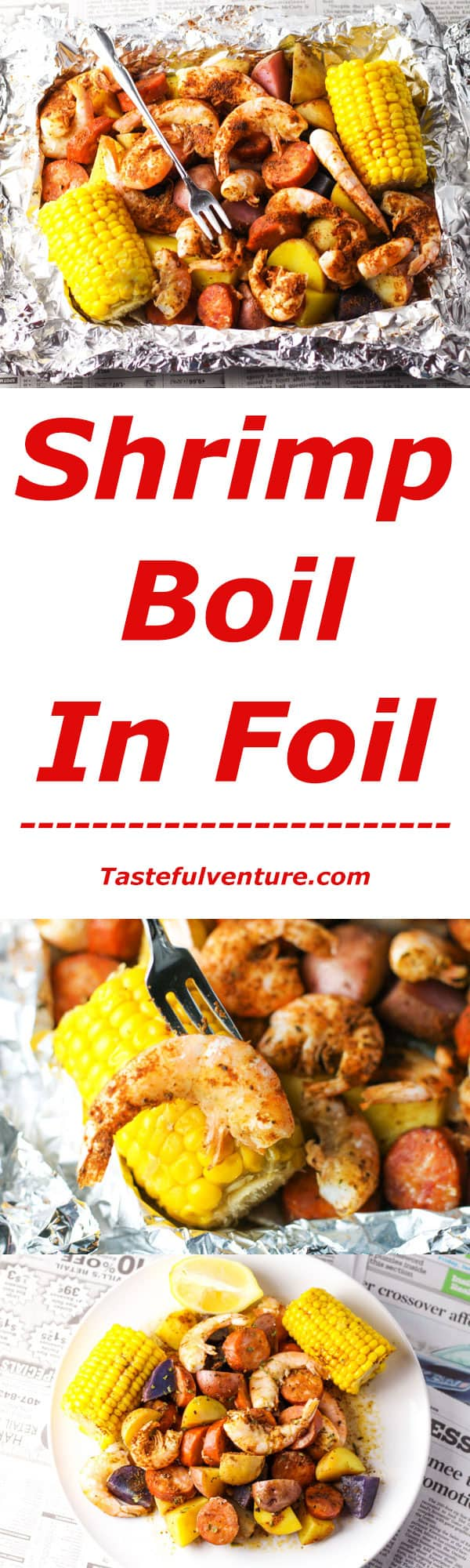 This Shrimp Boil in Foil is super easy to make. Just put everything in the foil, wrap it up, and bake it. This makes cleanup a breeze! | Tastefulventure.com