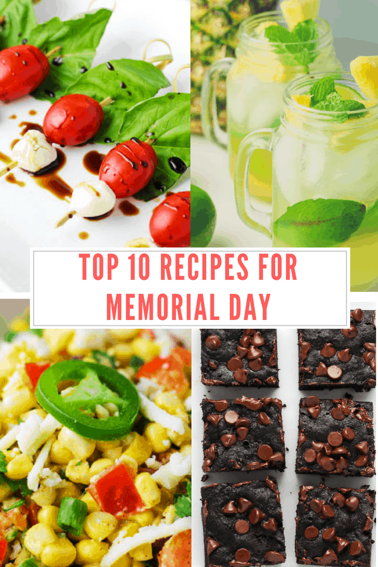 Top 10 Recipes For Memorial Day - Including Appetizers, Cocktails, Salads, Main Dishes, Side Dishes, and Dessert!