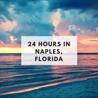 24 Hours In Naples, Florida