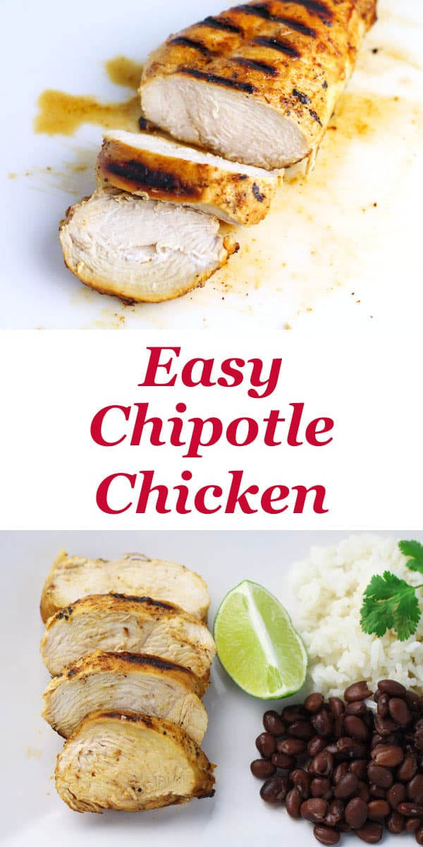 Easy Chipotle Chicken marinated with simple fresh ingredients. Perfect for grilling, the chicken stays so tender, juicy, and loaded with flavor!
