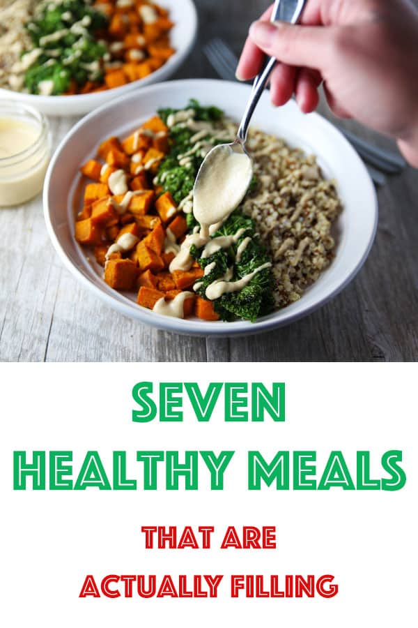 Seven Healthy Meals That Are Actually Filling