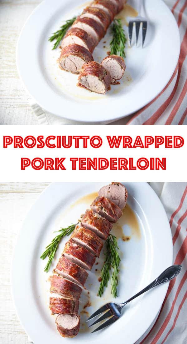 Prosciutto Wrapped Pork Tenderloin