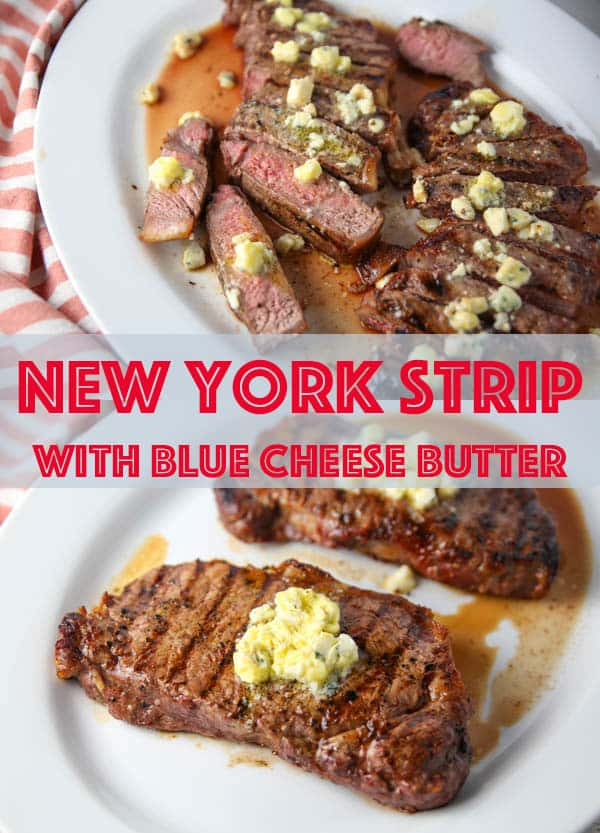 New York Strip Steaks with Blue Cheese Butter